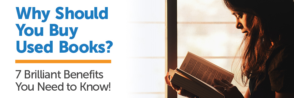 Why Should You Buy Used Books? 7 Brilliant Benefits You Need to Know!