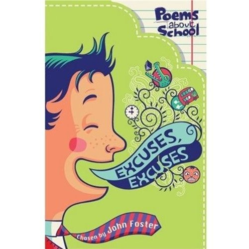 Excuses, Excuses (poems About School)