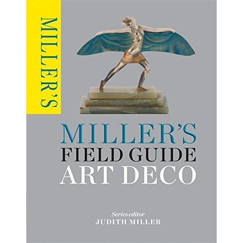 Miller's Field Guide: Art Deco (Miller's Field Guides)