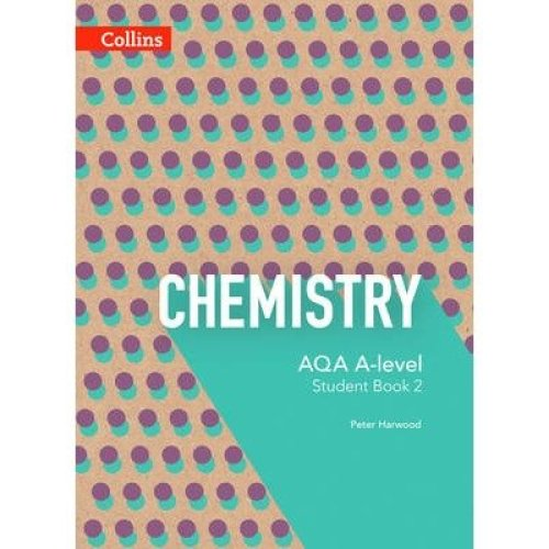 Aqa a Level Science: Aqa a Level Chemistry Year 2 Student Book