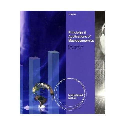 Principles and Applications of Macroeconomics, International Edition
