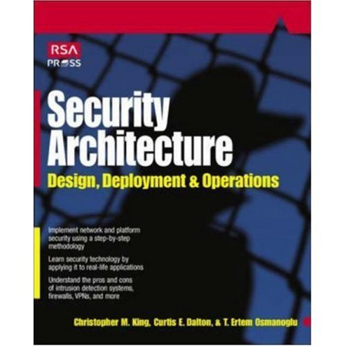 Security Architecture: Design, Deployment and Applications (RSA Press)