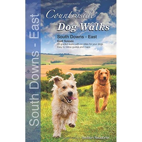 Countryside Dog Walks : South Downs East - 20 graded walks with no stiles for your dogs