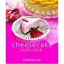 Cheesecake Seduction  by Catherine Lau
