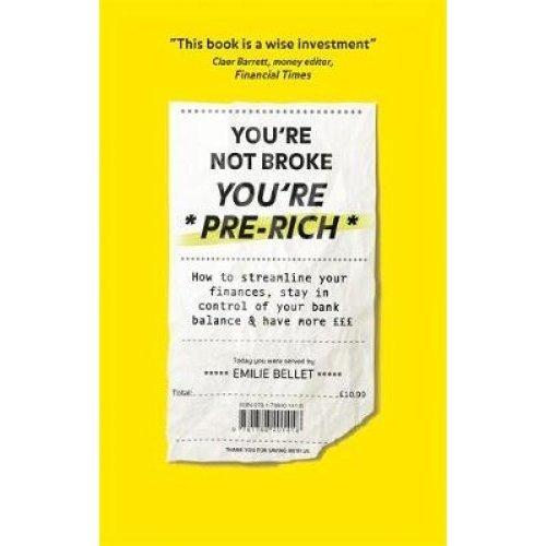 You're Not Broke You're Pre-Rich