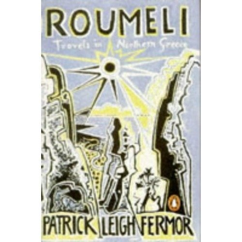 Roumeli: Travels in Northern Greece (penguin Travel Library)