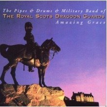 Royal Scots Dragoon Guards - the Pipes and Drums and the Military Band of the Royal Scots Dragoon Guards - Amazing Grace [CD]