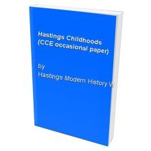 Hastings Childhoods (CCE occasional paper)