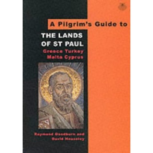 A Pilgrim's Guide to the Lands of St.Paul: Greece, Turkey, Malta, Cyprus (Pilgrim's Guides)