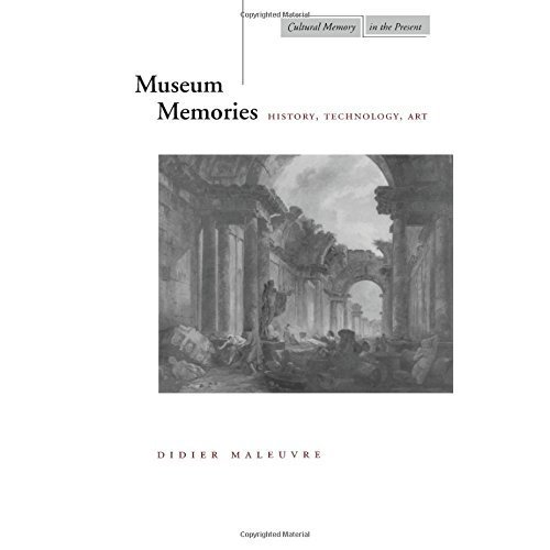 Museum Memories: History, Technology, Art (Cultural Memory in the Present)