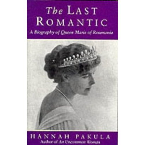 The Last Romantic: Biography of Queen Marie of Roumania (Phoenix Giants)