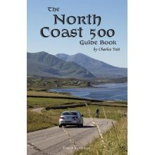 The North Coast 500 Guide Book 2017 (Charles Tait Guide Books)