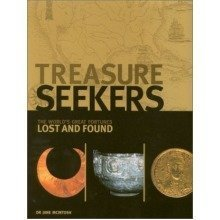 Treasure Seekers - the World's Great Fortunes Lost and Found