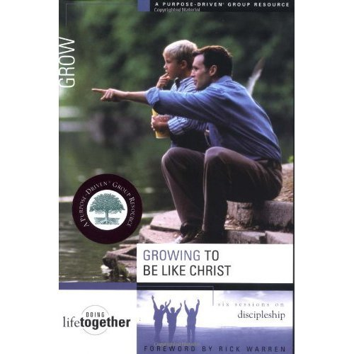 Growing to Be Like Christ: Six Sessions on Discipleship (Doing Life Together)