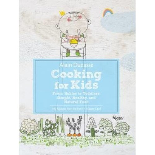 Alain Ducasse Cooking for Kids
