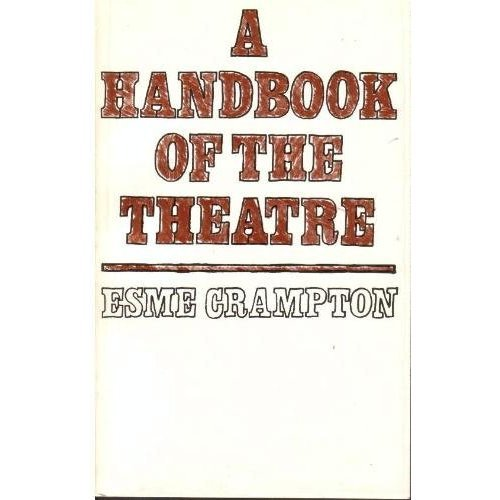 A Handbook of the Theatre