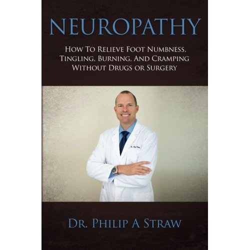 Neuropathy: How To Relieve Foot Numbness, Tingling, Burning, And Cramping Without Drugs Or Surgery