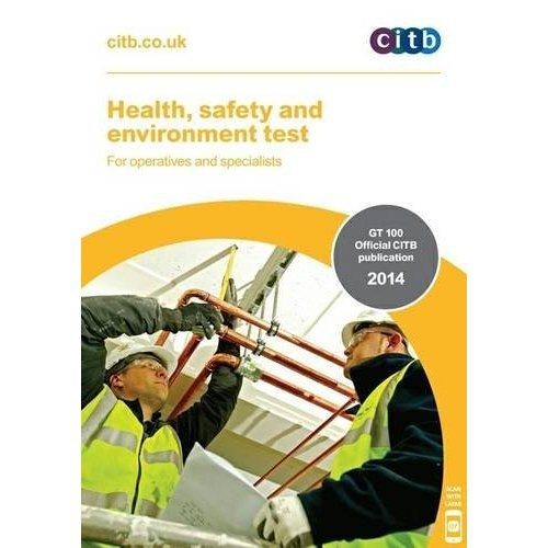 Health, Safety and Environment Test for Operatives and Specialists: GT 100/13 (Operatives & Specialists)