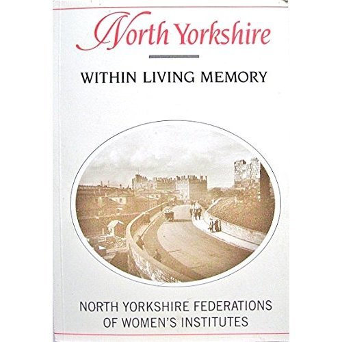 North Yorkshire within Living Memory