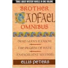 Dead Man's Ransom/the Pilgrim of Hate/an Excellent Mystery: a Brother Cadfael Omnibus