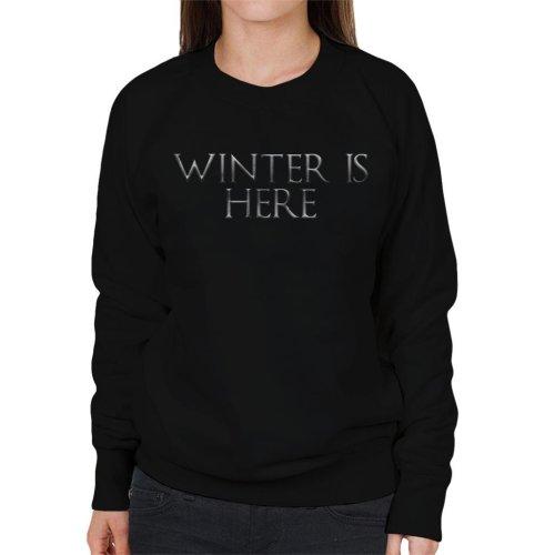 Game Of Thrones Winter Is Here Text Women's Sweatshirt