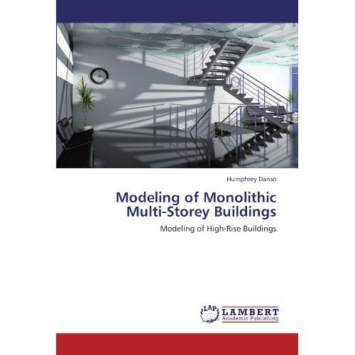 Modeling of Monolithic Multi-Storey Buildings: Modeling of High-Rise Buildings