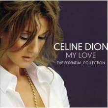 Celine Dion - My Love: the Essential Collection [CD]