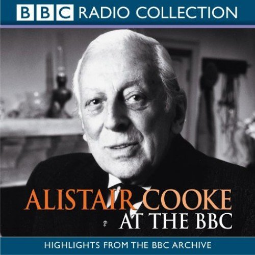 Alistair Cooke at the BBC (BBC Radio Collection)