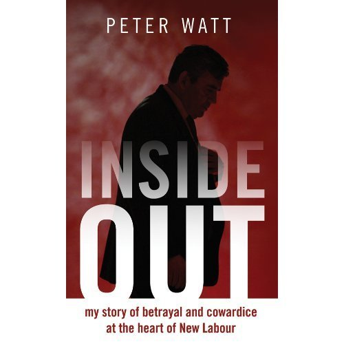 Inside Out: My story of betrayal and cowardice at the heart of New Labour