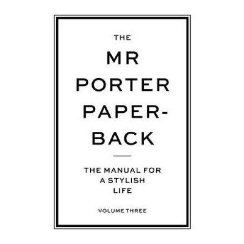 The Mr Porter Paperback: Volume Three