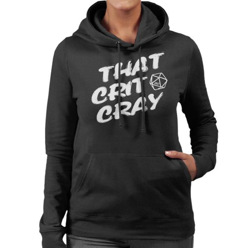 Dungeons And Dragons That Crit Cray Women's Hooded Sweatshirt