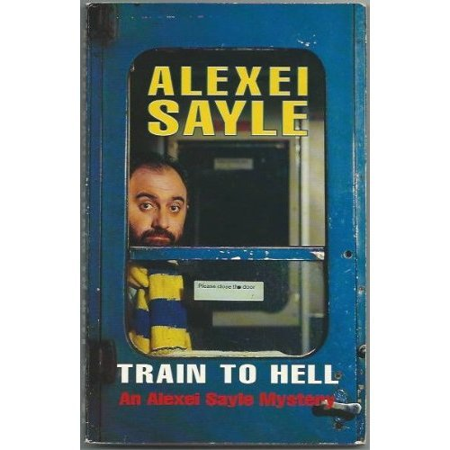 Train to Hell (An Alexei Sayle mystery)