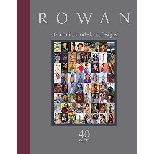 Rowan: 40 Years: 40 Iconic Hand-Knit Designs (Knitting)