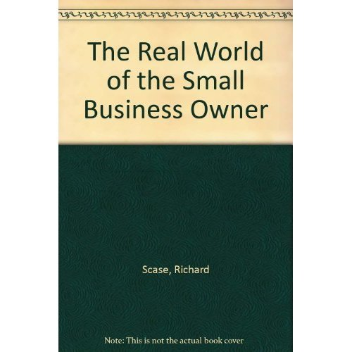 The Real World of the Small Business Owner