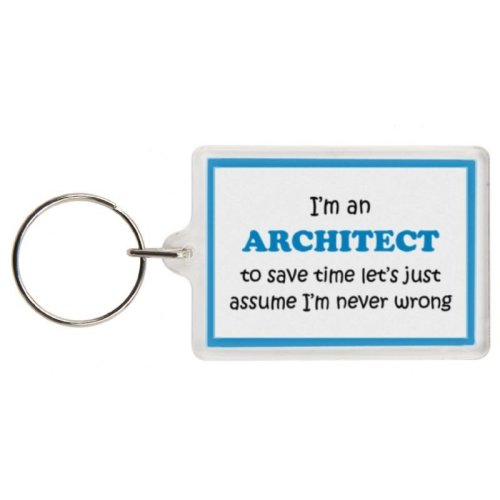 Funny Architect Gift Keyring - I'm an Architect to save time let's just assume I'm never wrong - Excellent stocking filler, secret santa gift, joke ke