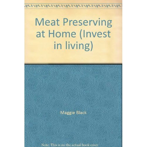 Meat Preserving at Home (Invest in living)