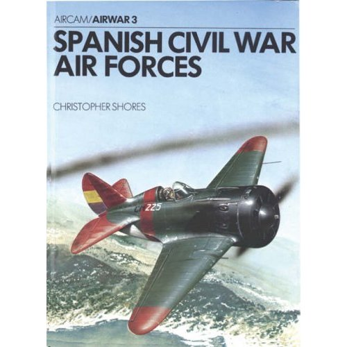 Spanish Civil War Air Forces (Airwar series)