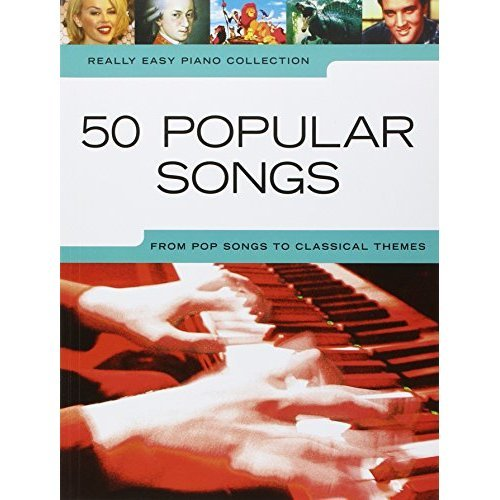 Really Easy Piano 50 Popular Songs Pf: From Pop Songs to Classical Themes