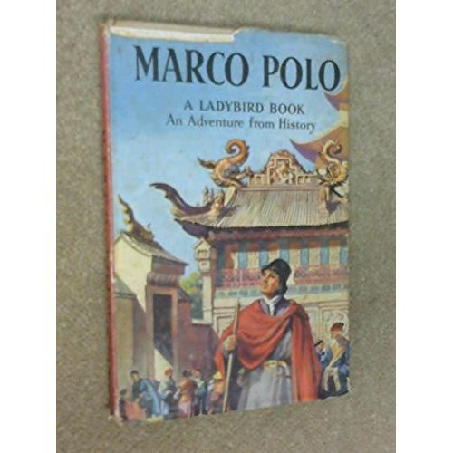Marco Polo (An Adventure From History) (A Ladybird Book Series 561)
