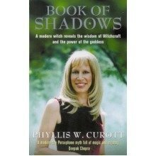 The Book of Shadows: a Woman's Journey into the Wisdom of Witchcraft and the Magic of the Goddess