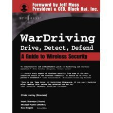 WarDriving: Drive, Detect, Defend: A Guide to Wireless Security