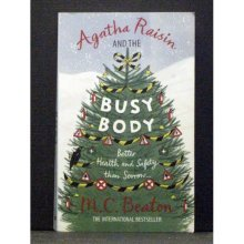 Agatha Raisin and the Busy Body  Book 21 in the series