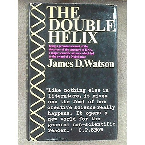 Double Helix: Personal Account of the Discovery of the Structure of DNA