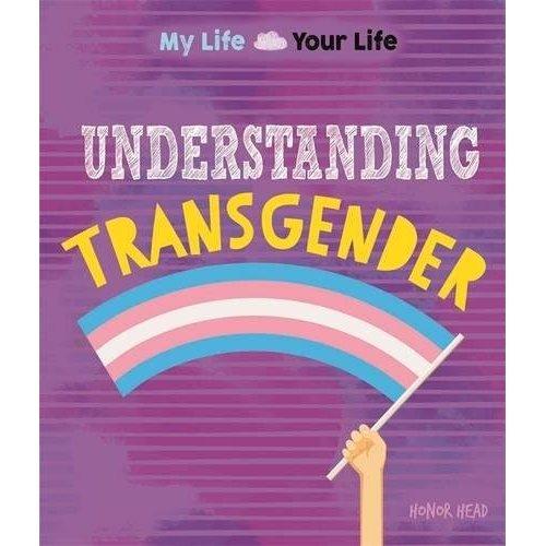 Understanding Transgender (My Life, Your Life)