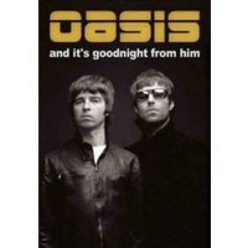 OASIS - AND IT'S GOODNIGHT FROM HIM - DVD