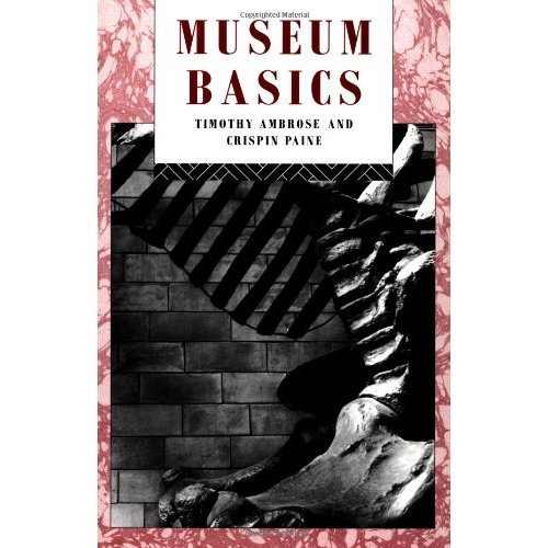Museum Basics (Heritage: Care-Preservation-Management)
