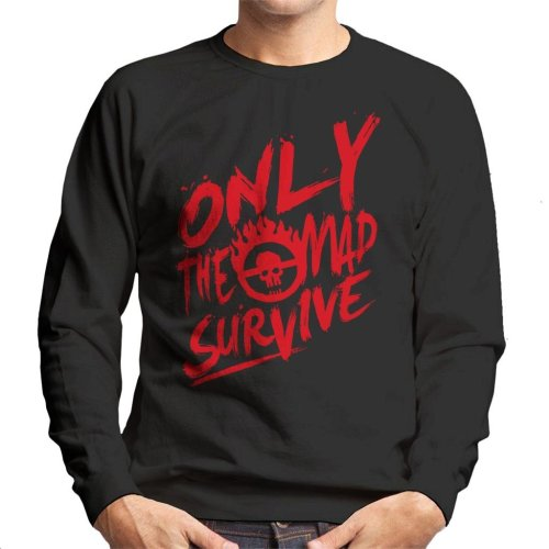 Mad Max Fury Road Survive Quote Men's Sweatshirt
