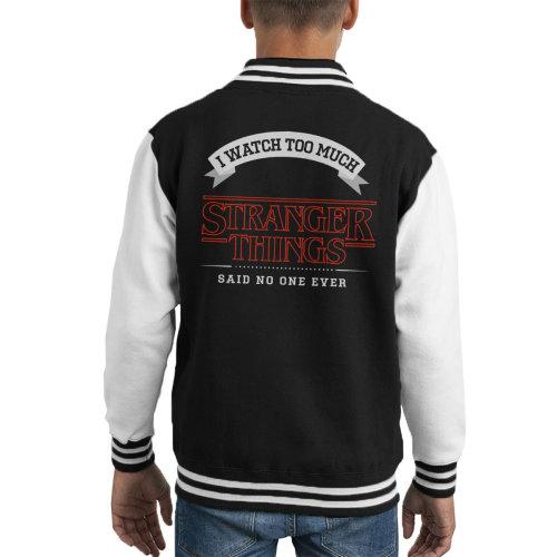 I Watch Too Much Stranger Things Kid's Varsity Jacket