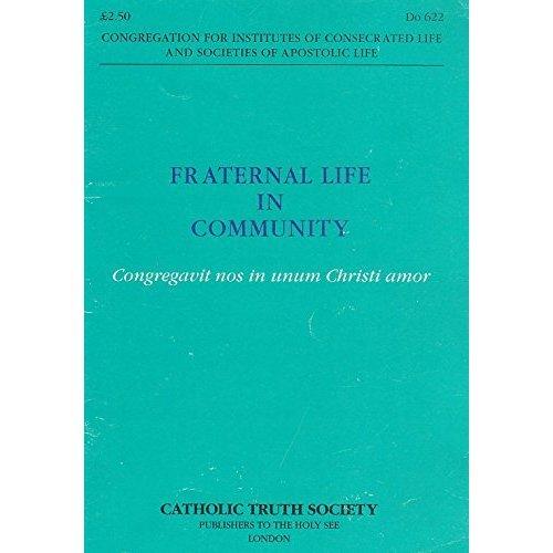 Fraternal Life in Community: Congregavit Nos In Unum Christi Amor