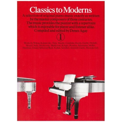 Classics to Moderns: Piano Bk. 1